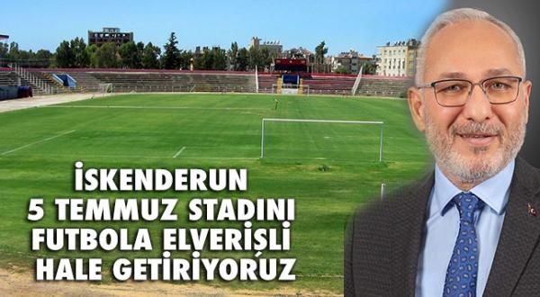 İskenderun FK maçlarını  5 Temmuz Stadında oynayacak